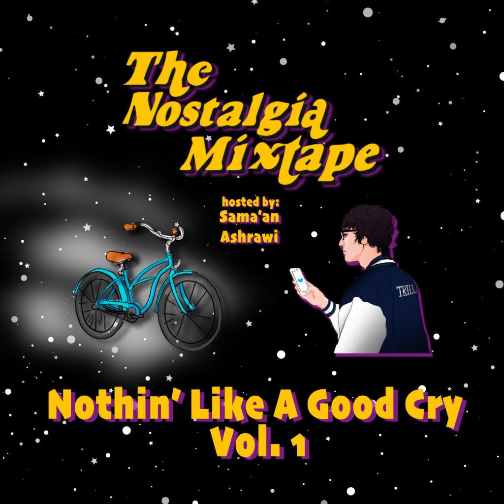 The Nostalgia Mixtape Nothin Like A Good Cry Playlist