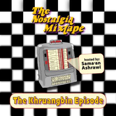 Khruangbin Nostalgia Mixtape hosted by Sama'an Ashrawi podcast