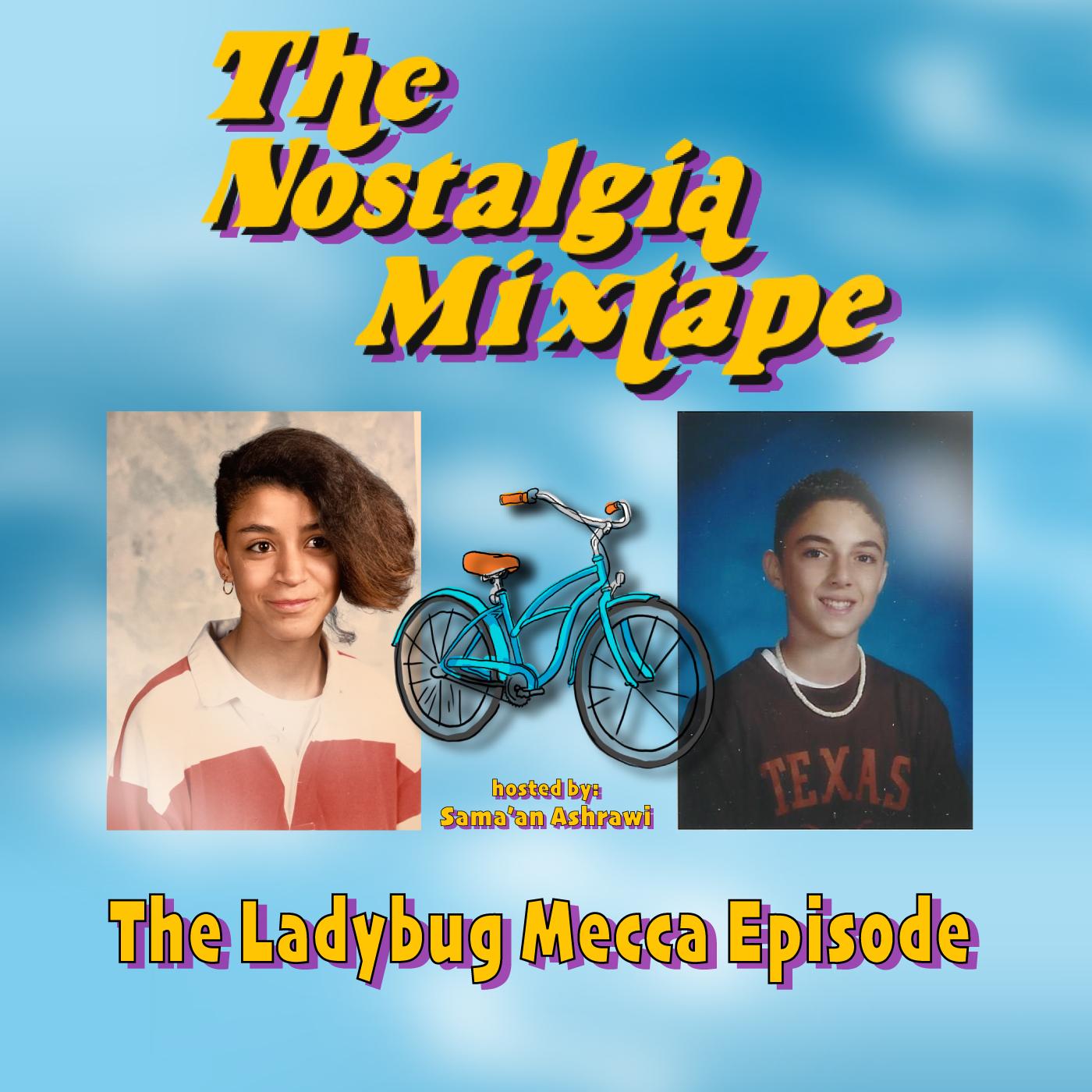 Ladybug Mecca Nostalgia Mixtape hosted by Sama'an Ashrawi podcast