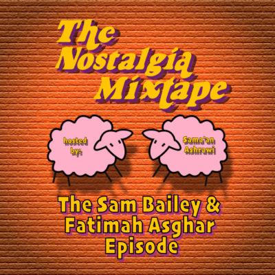 sam bailey fatimah asghar brown girls nostalgia mixtape