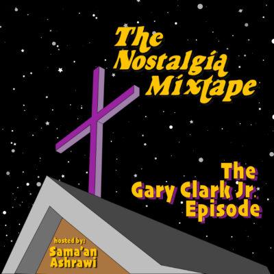 Gary Clark Jr Nostalgia Mixtape podcast interview