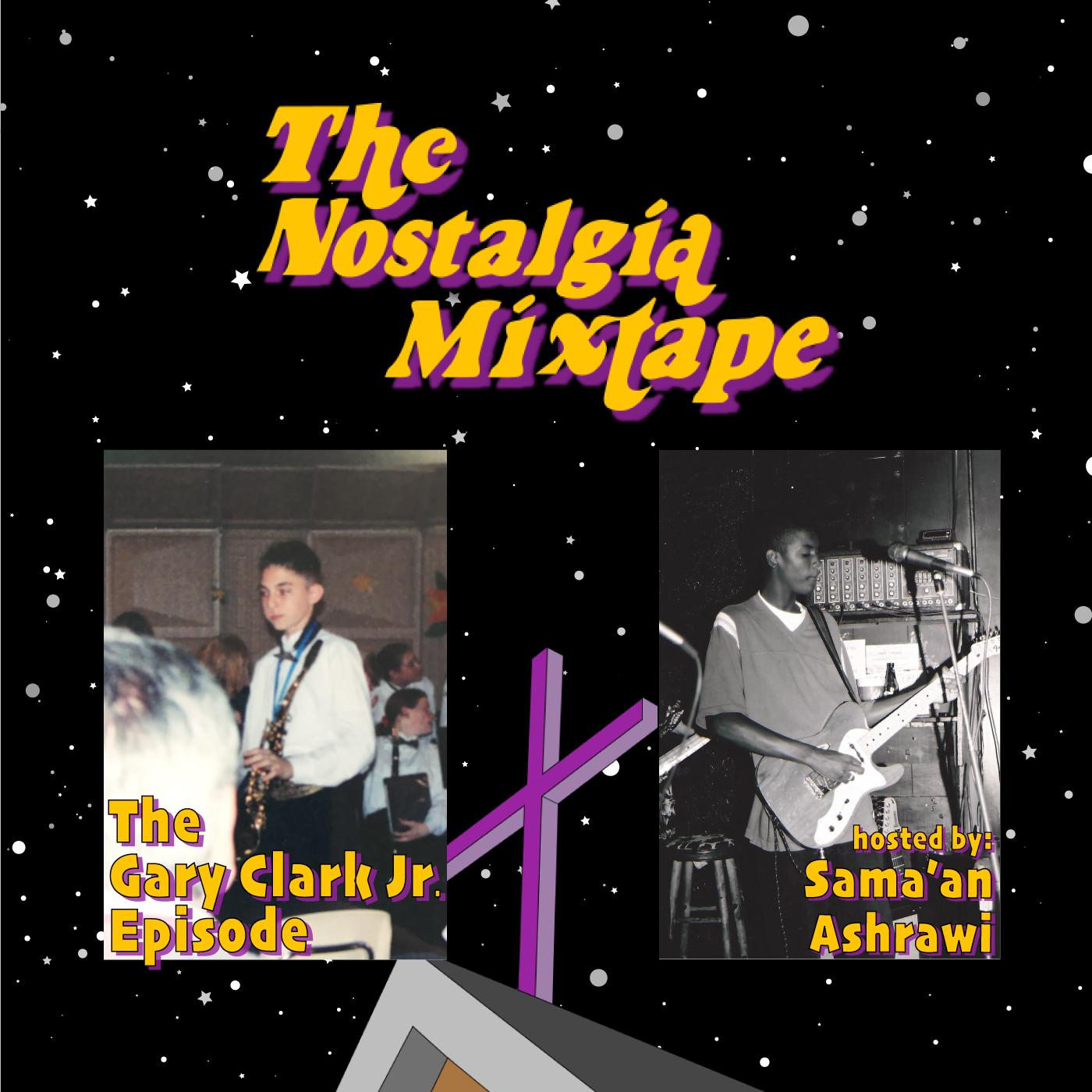 Gary Clark interview nostalgia mixtape podcast